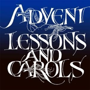 Graphic with words Advent Lessons and Carols